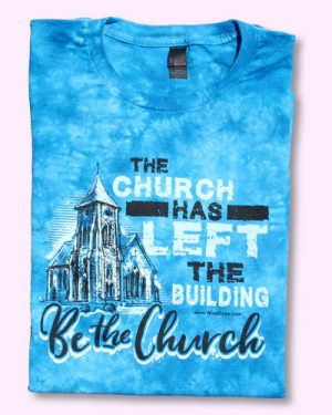 BE THE CHURCH Tie Dyed Christian T-shirt